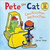 Pete the Cat : Construction Destruction - Dean, James