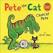 Pete the Cat: Cavecat Pete - Dean, James
