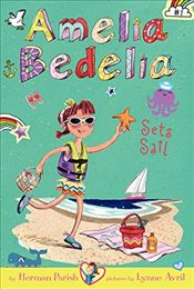 Amelia Bedelia Chapter Book #7: Amelia Bedelia Sets Sail - Parish, Herman