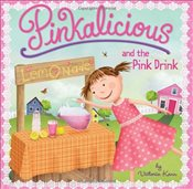 Pinkalicious and the Pink Drink - Kann, Victoria