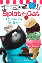 Splat the Cat: I Scream for Ice Cream (I Can Read Books: Level 1) - Scotton, Rob