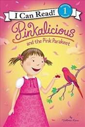 Pinkalicious and the Pink Parakeet (I Can Read Book 1) - Kann, Victoria