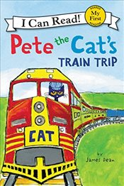 Pete the Cats Train Trip : My First I Can Read - Dean, James