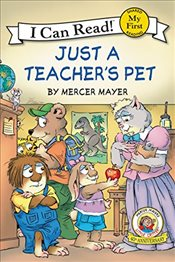 Little Critter: Just a Teachers Pet (My First I Can Read) - Mayer, Mercer