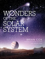 Wonders of the Solar System - Cox, Brian