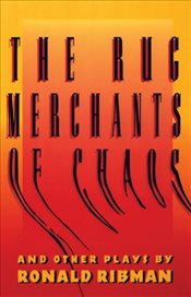 """The Rug Merchants of Chaos and Other Plays - Ribman, Ronald"
