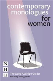Contemporary Monologues for Women (NHB Good Audition Guides) - James, Trilby
