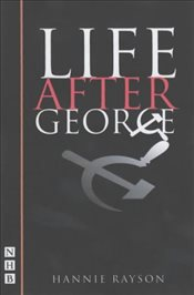 Life After George (Nick Hern Books) - Rayson, Hannie