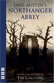 Northanger Abbey (Stage Playscript) - Austen, Jane