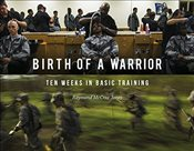Birth of a Warrior: Ten Weeks in Basic Training - Jones, Raymond McCrea