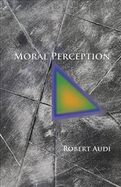 Moral Perception - Audi, Robert