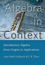 Algebra in Context: Introductory Algebra from Origins to Applications - Shell-Gellasch, Amy