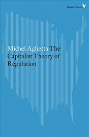 Theory of Capitalist Regulation : The US Experience - Aglietta, Michel