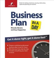 Business Plan in a Day Get it Done Right, Get it Done Fast - Abrams, Rhonda