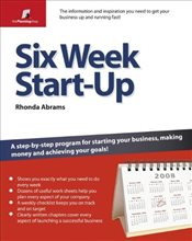 Six Week Start Up: A Step-by-step Programme for Starting Your Business, Making Money, and Achieving  - Abrams, Rhonda