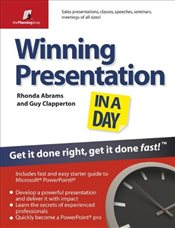 Winning Presentation in a Day : Get it Done Right, Get it Done Fast!   - Abrams, Rhonda