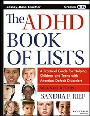 ADHD Book of Lists: A Practical Guide for Helping Children and Teens with Attention Deficit Disorder - Rief, Sandra F.