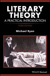 Literary Theory : A Practical Introduction - Ryan, Michael