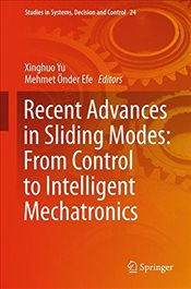 Recent Advances in Sliding Modes : From Control to Intelligent Mechatronics - Yu, Xinghuo