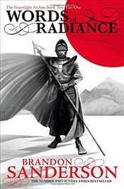 Words of Radiance Part One : The Stormlight Archive Book Two - Sanderson, Brandon