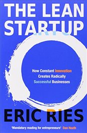 Lean Startup : How Constant Innovation Creates Radically Successful Businesses - Ries, Eric
