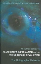 Introduction to Black Holes, Information and the String Theory Revolution : The Holographic Universe - Susskind, Leonard