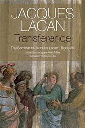 Transference : The Seminar of Jacques Lacan : Book 8 - Lacan, Jacques