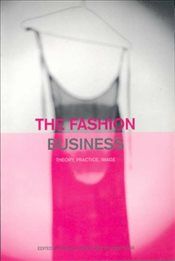 Fashion Business : Theory, Practice, Image (Dress, Body, Culture Series) - White, Nicola