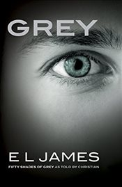 Grey : Fifty Shades of Grey as Told by Christian - James, E. L.