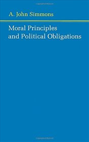 Moral Principles and Political Obligations - Simmons, A. John