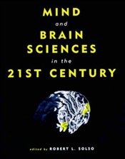 Mind and Brain Sciences in the 21st Century - SOLSO, ROBERT L.
