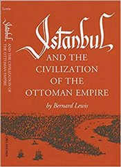 Istanbul and the Civilization of the Ottoman Empire - Lewis, Bernard