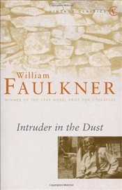 Intruder in the Dust - Faulkner, William