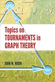 Topics on Tournaments in Graph Theory  - Moon, John