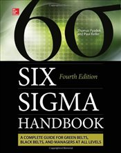 Six Sigma Handbook 4E : A Complete Guide for Green Belts, Black Belts, and Managers at All Levels - Pyzdek, Thomas