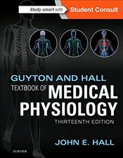 Guyton and Hall Textbook of Medical Physiology 13E - Hall, John E.