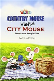 Our World Readers : Country Mouse Visits City Mouse - OSullivan, Jill