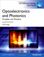 Optoelectronics and Photonics 2e : Principles and Practices - Kasap, Safa O.