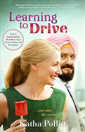 Learning to Drive : And Other Life Stories - Pollitt, Katha