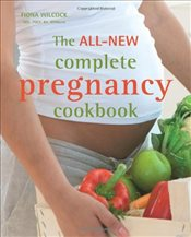 All-new Complete Pregnancy Cookbook (June 2013) - Wilcock, Fiona