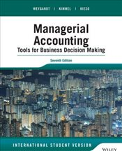 Managerial Accounting 7e : Tools for Business Decision Making - Weygandt, Jerry J.