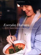 Everyday Harumi: Simple Japanese food for family and friends - Kurihara, Harumi