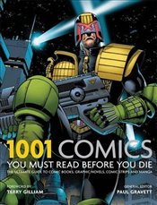 1001 Comics You Must Read Before You Die : The Ultimate Guide to Comic Books, Graphic Novels and Man - Gravett, Paul