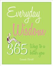 Everyday Wisdom: 365 ways to a better you - Marriott, Susannah