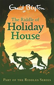 Riddle of Holiday House (Enid Blyton: Riddles) - Blyton, Enid