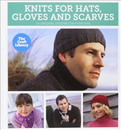 Craft Library: Knits for Hats, Gloves & Scarves - Harding, Louisa
