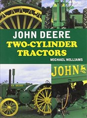 John Deere Two-Cylinder Tractors - Williams, Michael