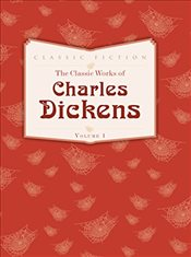 Classic Works of Charles Dickens Volume 1: Oliver Twist, Great Expectations and A Tale of Two Cities - Dickens, Charles