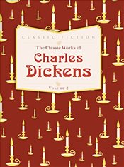 Classic Works of Charles Dickens Volume 2: Nicholas Nickleby, Hard Times and A Christmas Carol - Dickens, Charles