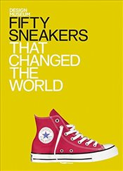 Fifty Sneakers That Changed the World : Design Museum Fifty - Newson, Alex